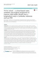 Click to Download ''Fit for School' – a school-based water, sanitation and hygiene programme to improve child health: Results from a longitudinal study in Cambodia, Indonesia and Lao PDR'