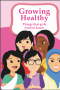 Click to Download 'Growing Healthy: Things that girls need to know'